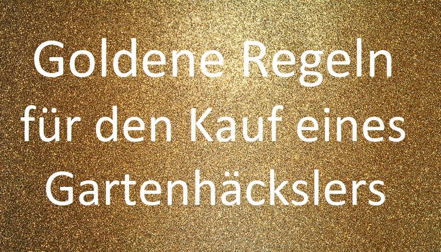 Goldenen Regeln Gartenhäcksler